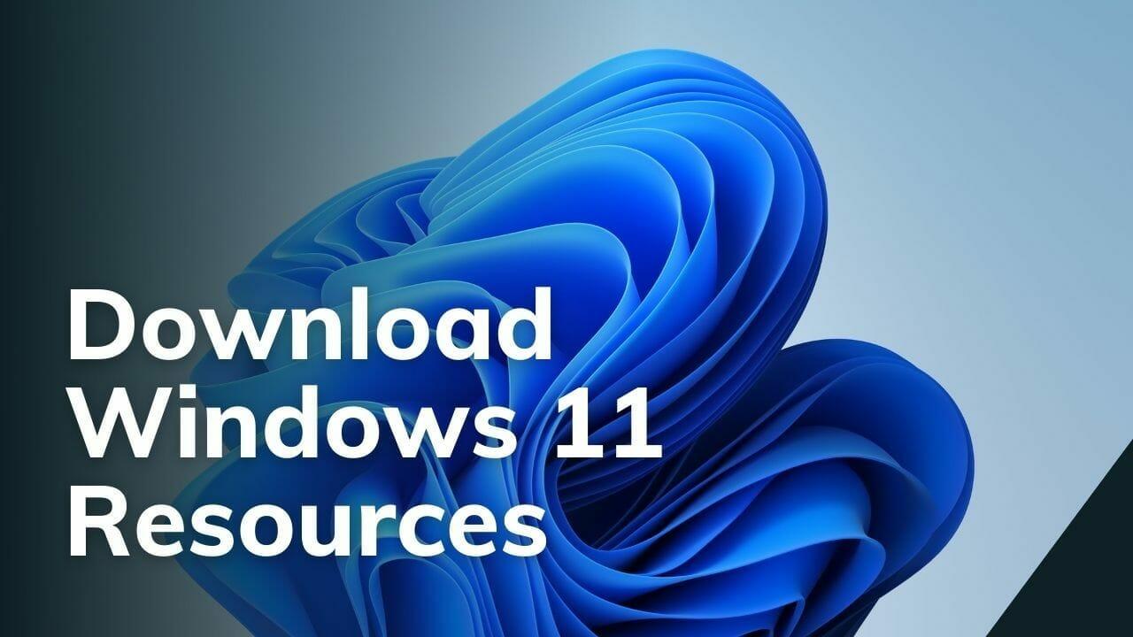 Download Windows 11 Resources